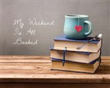 My Weekend Is All Booked-  Blue