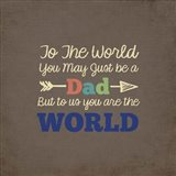 To Us You Are The World - Dad