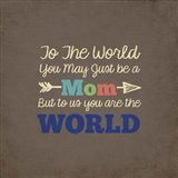 To Us You Are The World - Mom