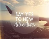 Say Yes To New Adventures - Airplane