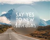 Say Yes To New Adventures -Mountains