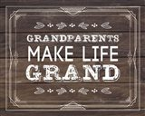 Grandparents Make Life Grand - Wood Background