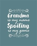 Grandma Is My Name Spoiling Is My Game - Blue