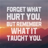 Forget What Hurt You - White Text
