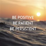 Be Positive Be Patient Be Persistent - Sunset Waves