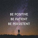 Be Positive Be Patient Be Persistent - Stars