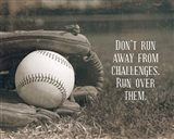 Don't Run Away From Challenges - Baseball Sepia