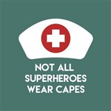 Not All Superheroes Wear Capes - Nurse Teal