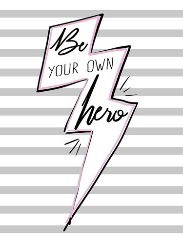 Be Your Own Hero Poster by Ashley Hutchins for $41.25 CAD