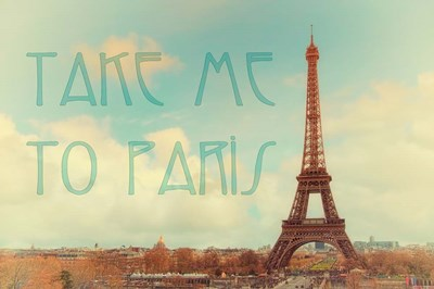 Take Me to Paris Poster by Cora Niele for $62.50 CAD