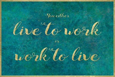 Live Work Poster by Cora Niele for $43.75 CAD