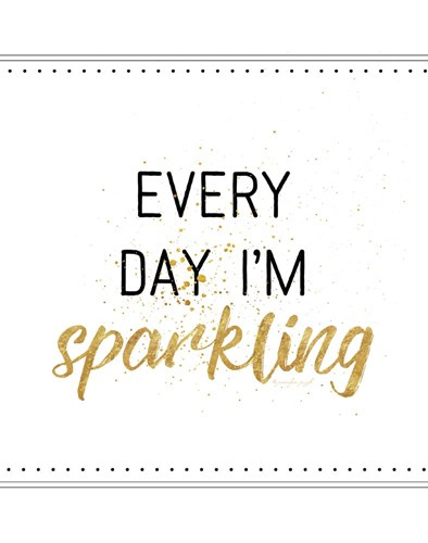 Every Day I'm Sparkling Poster by Jennifer Pugh for $40.00 CAD