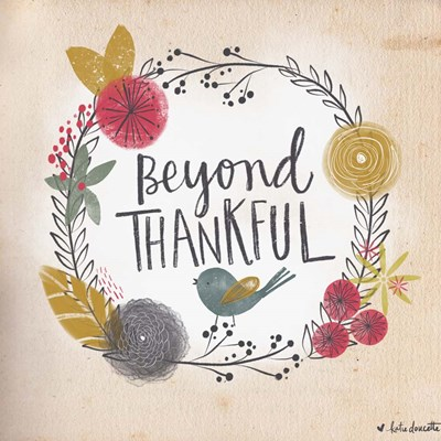 Beyond Thankful Poster by Katie Doucette for $35.00 CAD