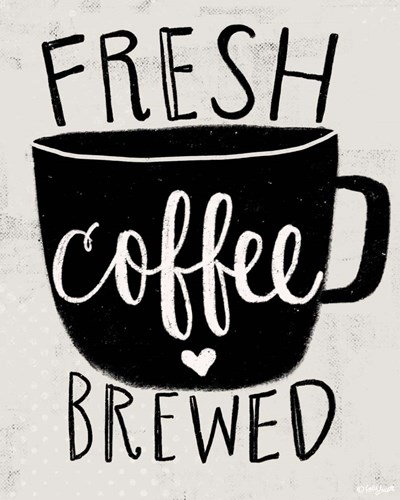Fresh Brewed Coffee Poster by Katie Doucette for $25.00 CAD