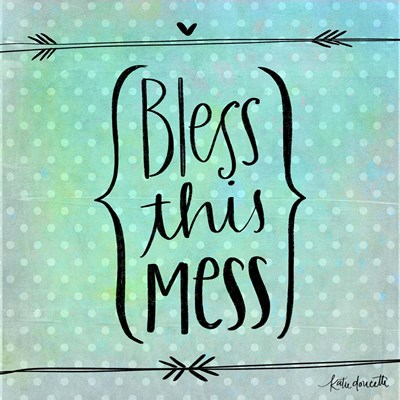 Bless This Mess Poster by Katie Doucette for $48.75 CAD