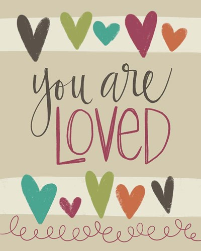 You Are Loved Poster by Katie Doucette for $40.00 CAD