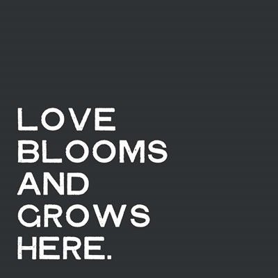 Love Blooms and Grows Poster by Linda Woods for $35.00 CAD
