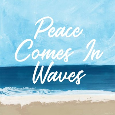 Peace Comes in Waves Poster by Linda Woods for $48.75 CAD