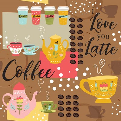 I Love You a Latte IV Poster by ND Art & Design for $35.00 CAD