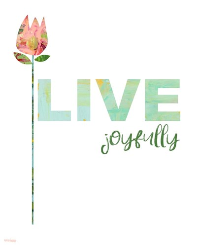 Live Joyfully Poster by Pamela J. Wingard for $56.25 CAD