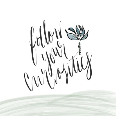 Follow Your Curiosity Poster by Tara Moss for $35.00 CAD
