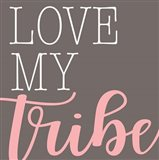 Love My Tribe - Pink