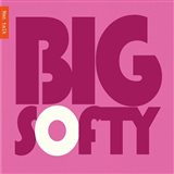 Big Softy