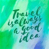 Travel is Always a Good Idea