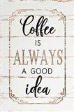 Coffee is Always a Good Idea