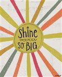 Shine So Big