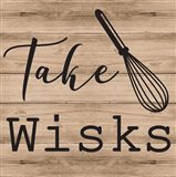 Take Wisks