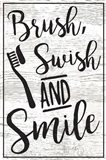 Brush, Swish, Smile