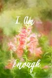 I Am Enough Snapdragon