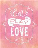 Eat, Play, Love - Pink