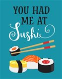 You Had Me at Sushi