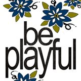 Be Playful