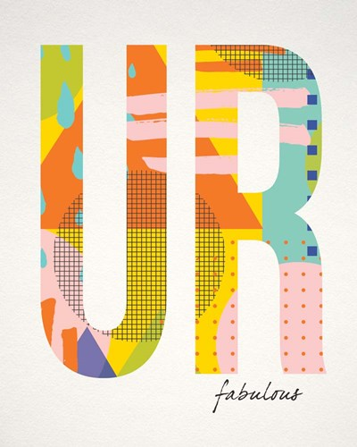 Ur Fabulous Poster by Tammy Apple for $40.00 CAD