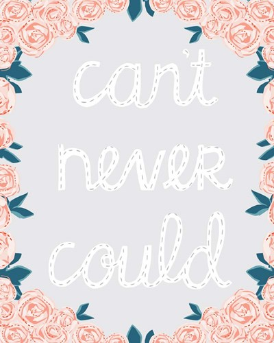 Can't Never Could Poster by Cindy Willingham for $56.25 CAD