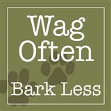 Wag Often Bark Less