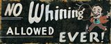 No Whining Allowed
