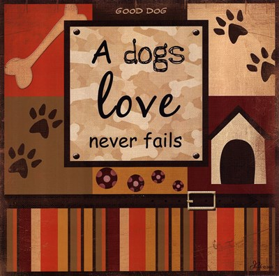 A Dog's Love Never Fails Poster by Jennifer Pugh for $12.50 CAD