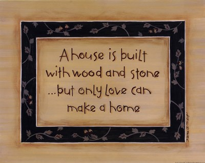 A House Is Built Poster by Karen Tribett for $15.00 CAD