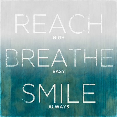 Reach, Breathe, Smile (teal) Poster by SD Graphics Studio for $12.50 CAD