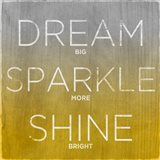 Dream, Sparkle, Shine (yellow)