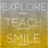 Explore, Teach, Smile (yellow)