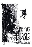 NO REGRETS: OVER THE EDGE Art Print
