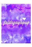 Fridayay Art Print