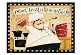 Never Trust Skinny Chef Art Print