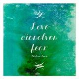 Love Dissolves Fear 2 Art Print