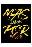 Mas Amor Art Print